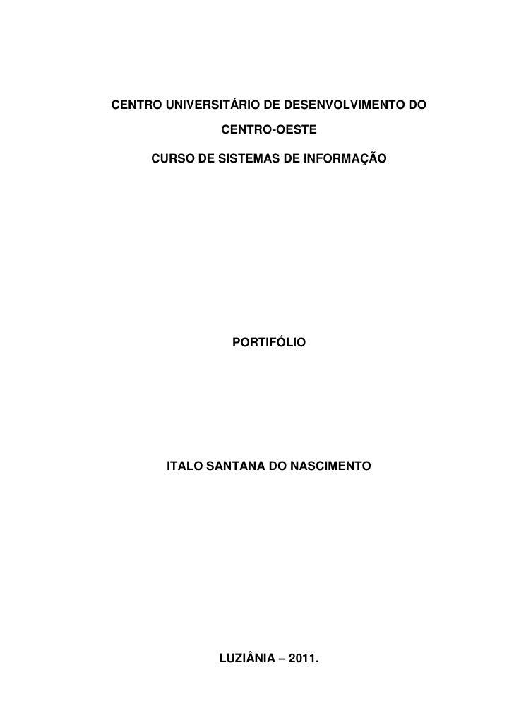 CENTRO UNIVERSITÁRIO DE DESENVOLVIMENTO DO              CENTRO-OESTE     CURSO DE SISTEMAS DE INFORMAÇÃO                PO...