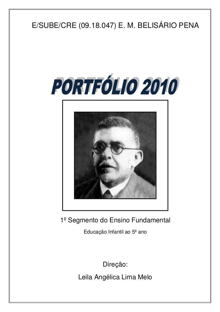 E/SUBE/CRE (09.18.047) E. M. BELISÁRIO PENA       1º Segmento do Ensino Fundamental              Educação Infantil ao 5º a...