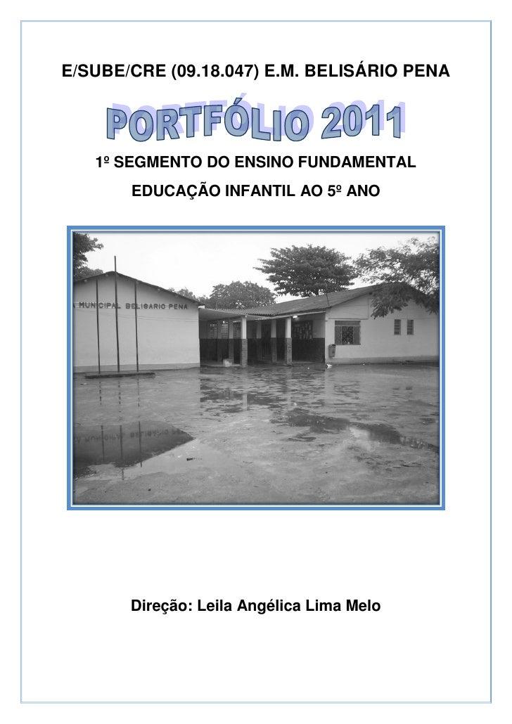 E/SUBE/CRE (09.18.047) E.M. BELISÁRIO PENA   1º SEGMENTO DO ENSINO FUNDAMENTAL       EDUCAÇÃO INFANTIL AO 5º ANO       Dir...