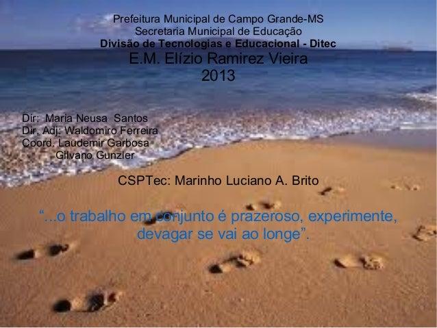 Prefeitura Municipal de Campo Grande-MS Secretaria Municipal de Educação Divisão de Tecnologias e Educacional - Ditec  E.M...