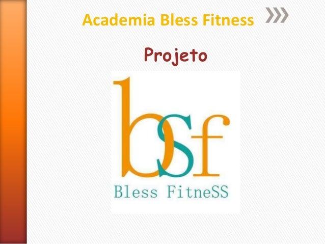 Academia Bless Fitness Projeto