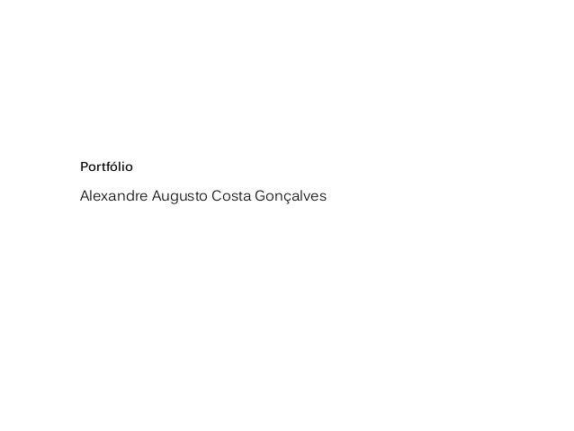 Portfólio Alexandre Augusto Costa Gonçalves