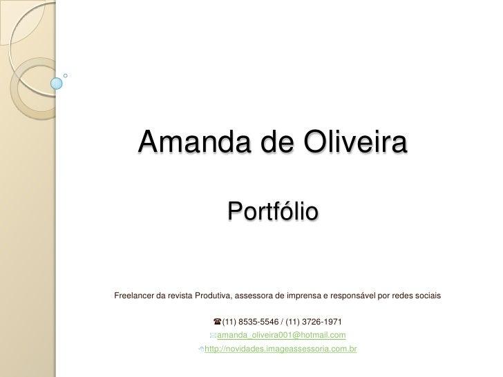 Amanda de OliveiraPortfólio Freelancer da revista Produtiva, assessora de imprensa e responsável por redes sociais (11) 8...