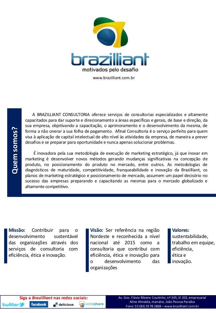 www.brazilliant.com.br                      A BRAZILLIANT CONSULTORIA oferece serviços de consultorias especializados e al...