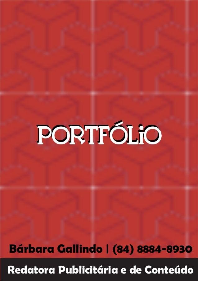 Bárbara Gallindo | (84) 8884-8930 Redatora Publicitária e de Conteúdo
