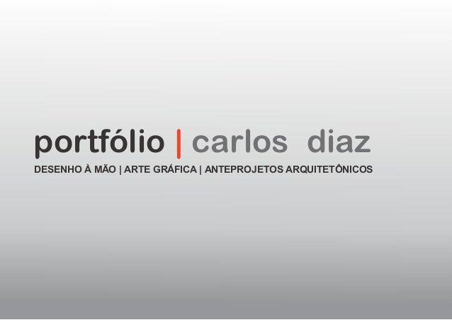 portfólio | carlos diaz DESENHO À MÃO | ARTE GRÁFICA | ANTEPROJETOS ARQUITETÔNICOS