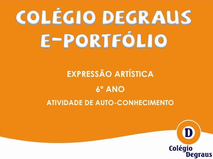 EXPRESSÃO ARTÍSTICA 6º ANO ATIVIDADE DE AUTO-CONHECIMENTO