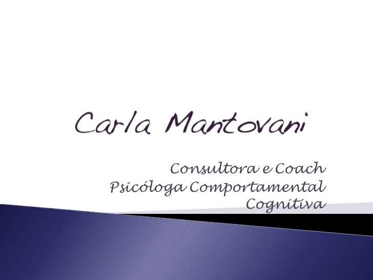 Consultora e CoachPsicóloga Comportamental                 Cognitiva