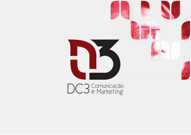 Apresentação A DC3 Comunicação e Marketing Expertise Lectures Portfólio Audiovisuais Clientes Contatos 04 05 11 13 15 17 2...