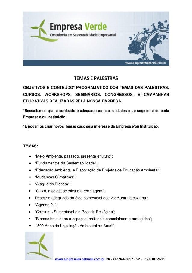www.empresaverdebrasil.com.br PR - 42-9944-8892 – SP – 11-98107-9219 TEMAS E PALESTRAS OBJETIVOS E CONTEÚDO* PROGRAMÁTICO ...