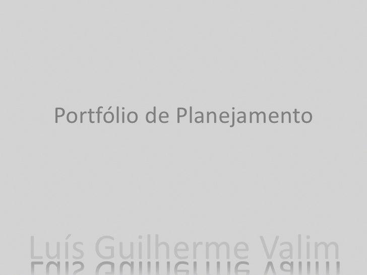 Portfólio de PlanejamentoLuís Guilherme Valim