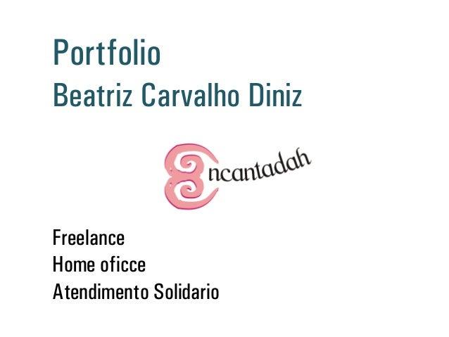 Portfólio Beatriz Carvalho Diniz Freelance Home oficce Atendimento Solidário