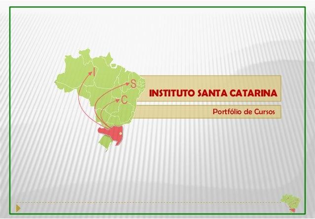 INSTITUTO SANTA CATARINA           Portfólio de Cursos
