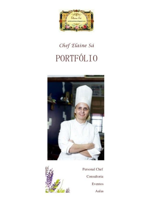 Chef Elaine SáPORTFÓLIO         Personal Chef           Consultoria              Eventos                 Aulas
