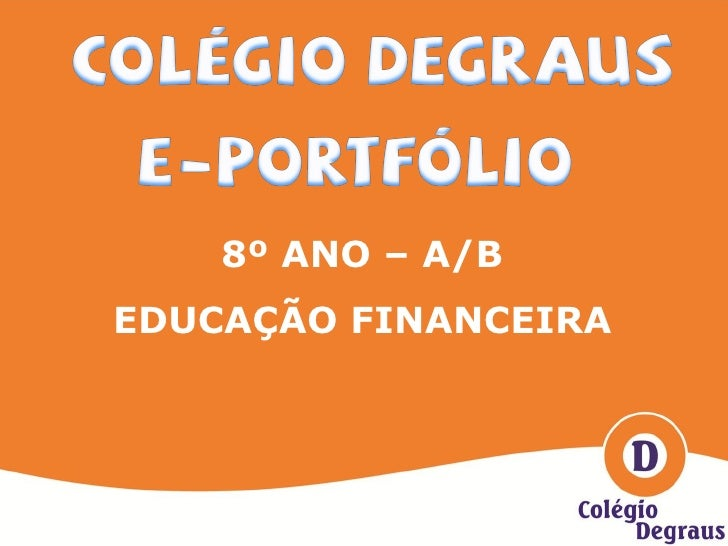 8º ANO – A/B EDUCAÇÃO FINANCEIRA