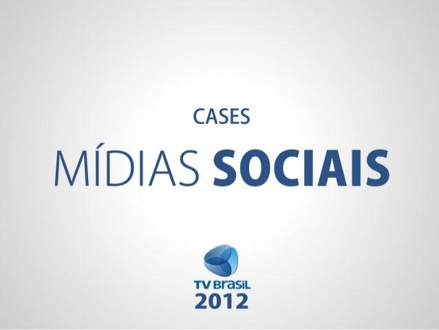 Portfólio - Cases Mídias Sociais [TV Brasil 2012]