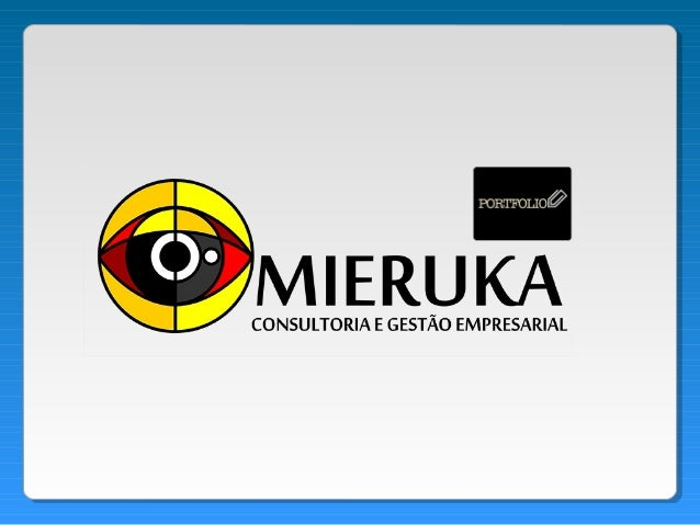 """Mieruka palavra de origem japonesa, significa """" tornar visível """". É o conceito de gestão mais moderno atualmente. Além de ..."""