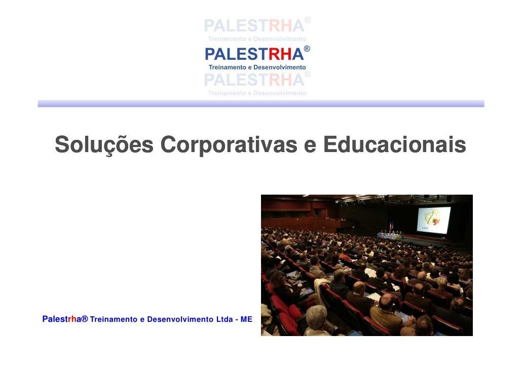 Soluções Corporativas e Educacionais     Palestrha® Treinamento e Desenvolvimento Ltda - ME