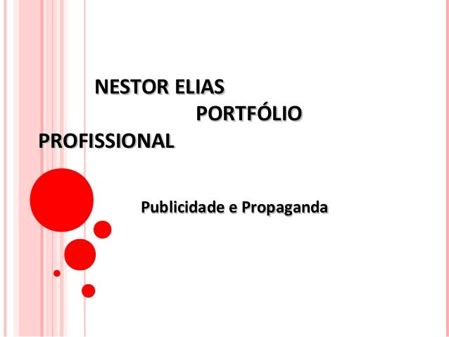 NESTOR ELIASNESTOR ELIAS PORTFÓLIOPORTFÓLIO PROFISSIONALPROFISSIONAL Publicidade e PropagandaPublicidade e Propaganda