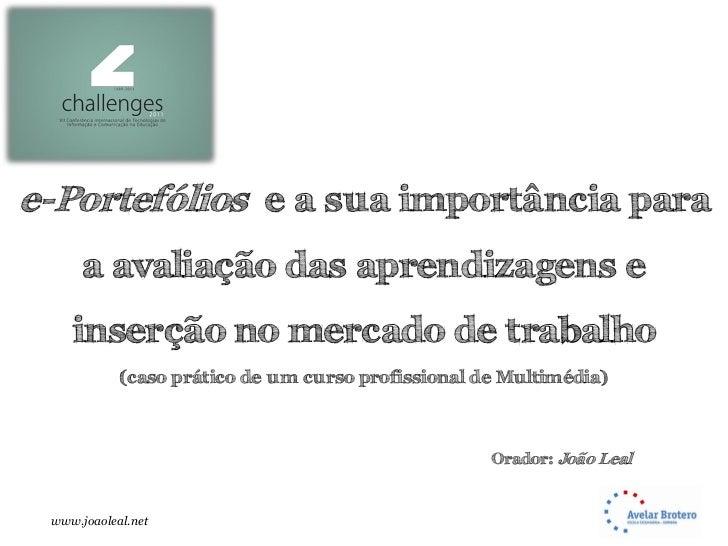 e-Portefólios e a sua importância para      a avaliação das aprendizagens e    inserção no mercado de trabalho            ...