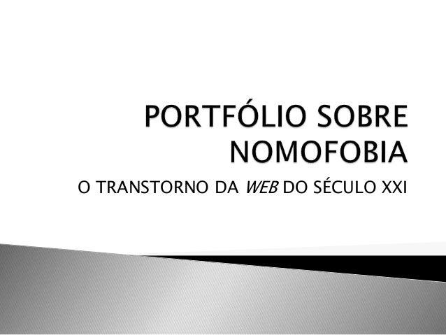O TRANSTORNO DA WEB DO SÉCULO XXI