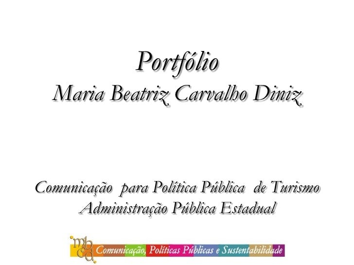 Portfólio  Maria Beatriz Carvalho DinizComunicação para Política Pública de Turismo     Administração Pública Estadual