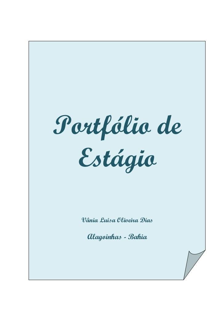 Portfólio de  Estágio  Vânia Luisa Oliveira Dias    Alagoinhas - Bahia
