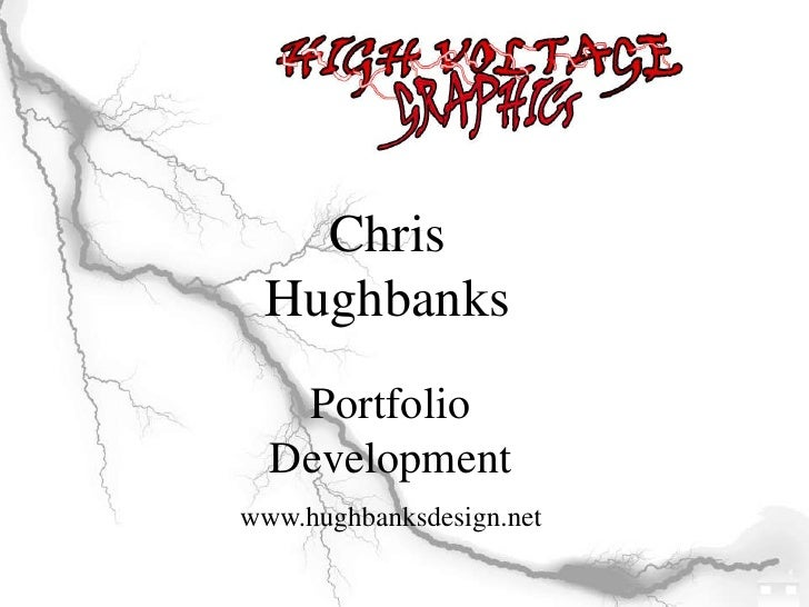 Chris Hughbanks<br />PortfolioDevelopmentwww.hughbanksdesign.net<br />