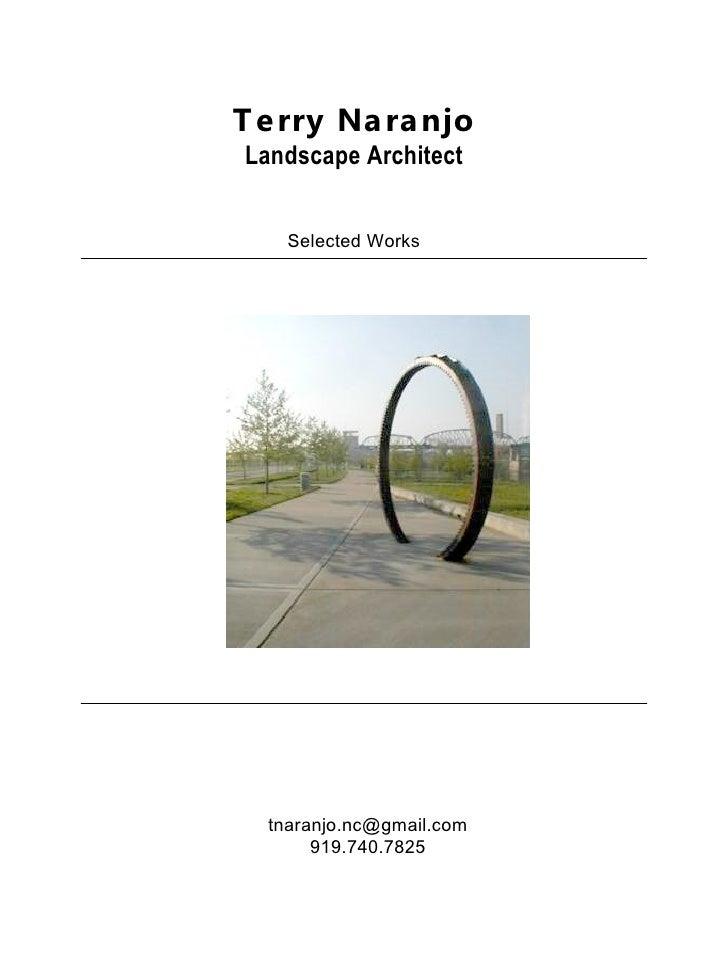 T e rry Na ra njo Landscape Architect       Selected Works       tnaranjo.nc@gmail.com        919.740.7825