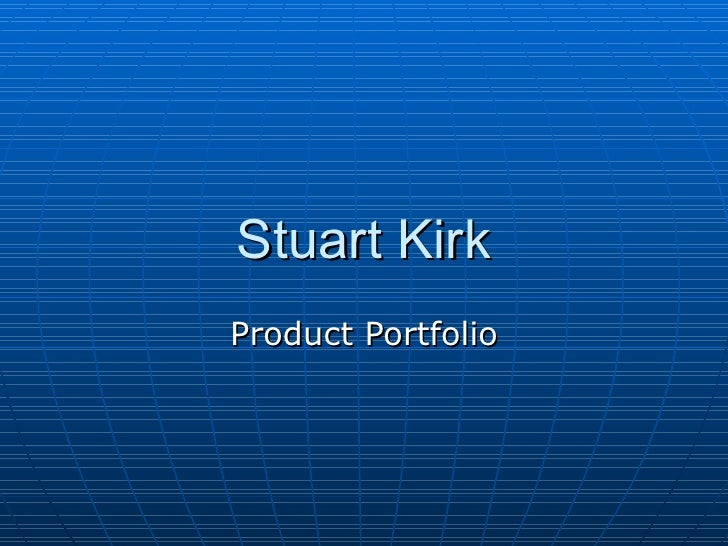 Stuart Kirk Product Portfolio