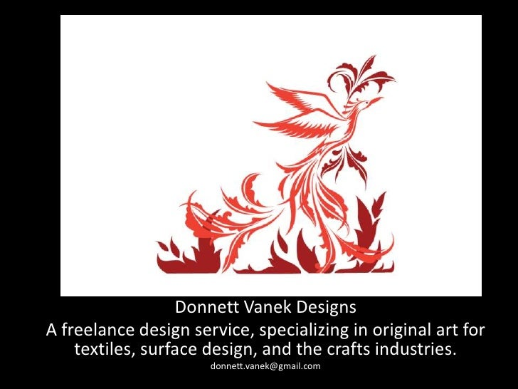 Donnett Vanek Designs<br />A freelance design service, specializing in original art for textiles, surface design, and the ...
