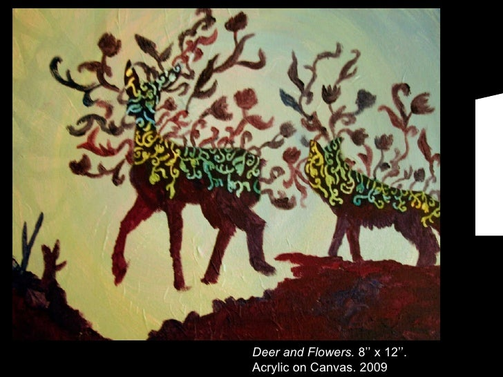 Deer and Flowers.  8'' x 12''. Acrylic on Canvas. 2009
