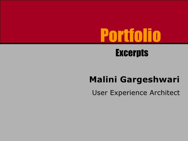 Malini Gargeshwari User Experience Architect Portfolio  Excerpts