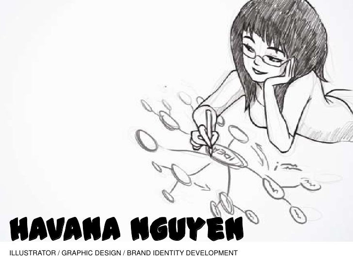 Havana Nguyen<br />ILLUSTRATOR / GRAPHIC DESIGN / BRAND IDENTITY DEVELOPMENT<br />