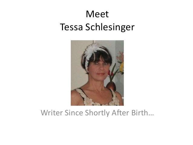 Meet     Tessa SchlesingerWriter Since Shortly After Birth…
