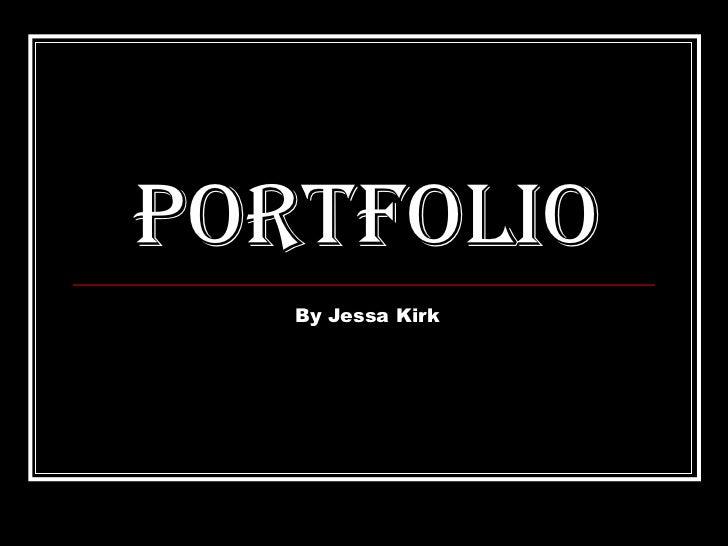 Portfolio By Jessa Kirk