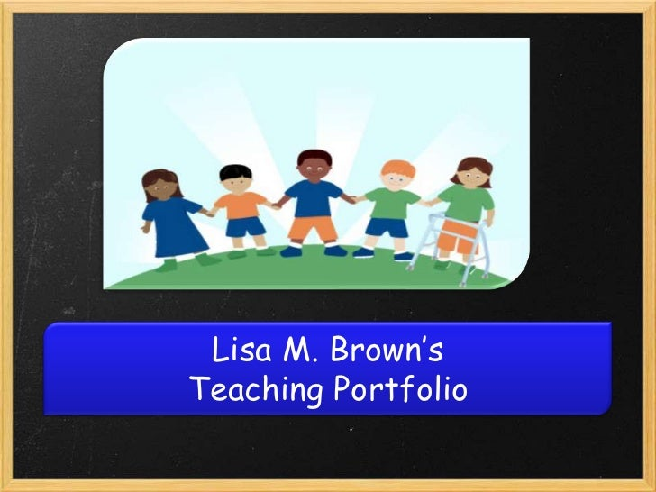 Lisa M. Brown's Teaching Portfolio<br />