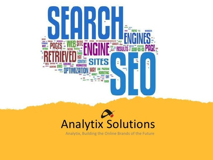 Analytix Solutions<br />Analytix, Building the Online Brands of the Future<br />
