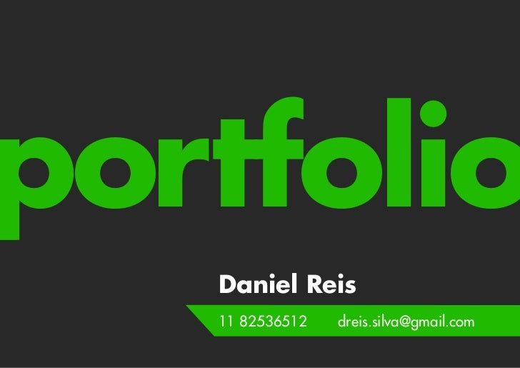 portfolio   Daniel Reis   11 82536512   dreis.silva@gmail.com