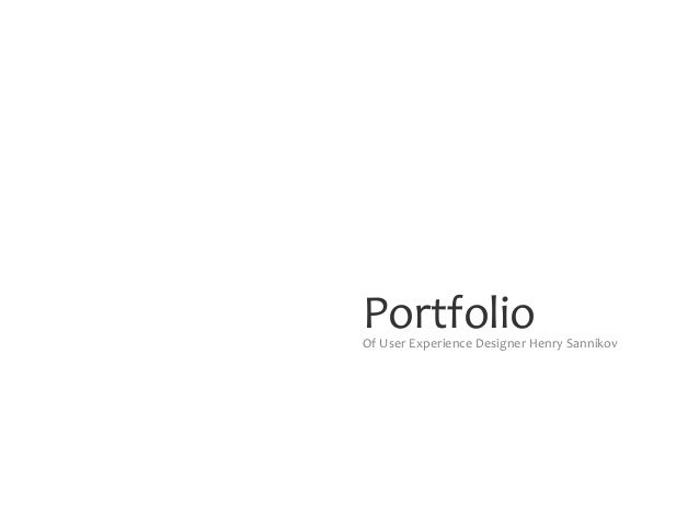 PortfolioOf User Experience Designer Henry Sannikov