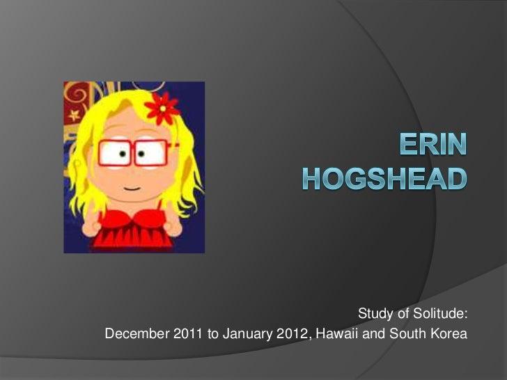 Study of Solitude:December 2011 to January 2012, Hawaii and South Korea