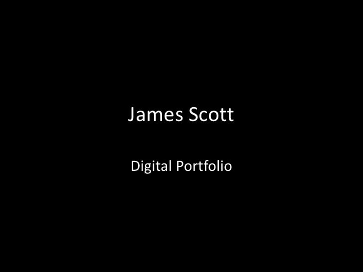 James ScottDigital Portfolio