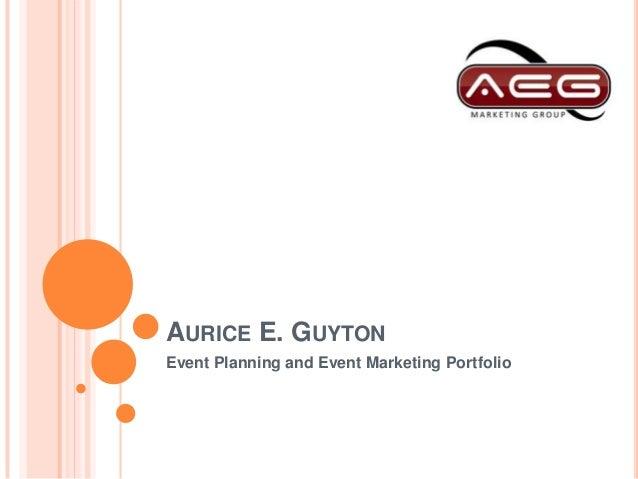 AURICE E. GUYTONEvent Planning and Event Marketing Portfolio