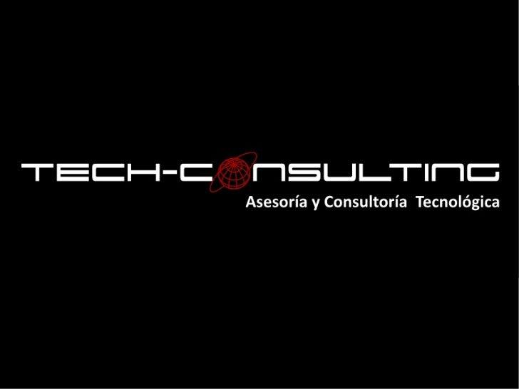 nuestra empresa   TECH-CONSULTING es una asesoría y consultoría tecnológica que ofrece   soluciones para ayudar a las empr...