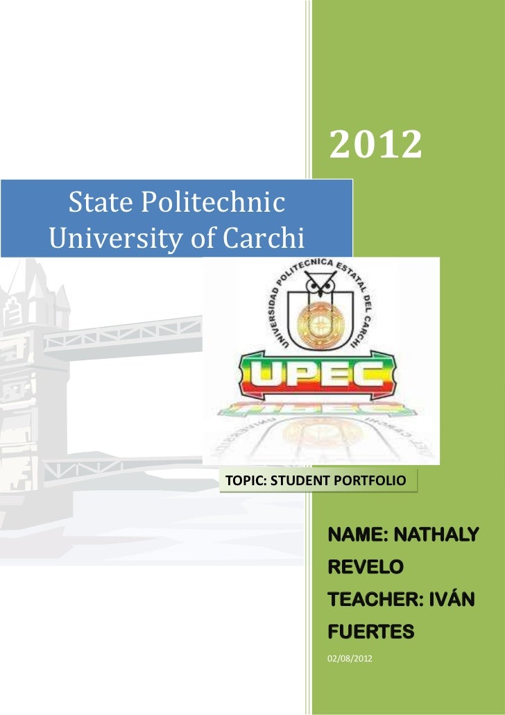 2012 State PolitechnicUniversity of Carchi             TOPIC: STUDENT PORTFOLIO                          NAME: NATHALY    ...