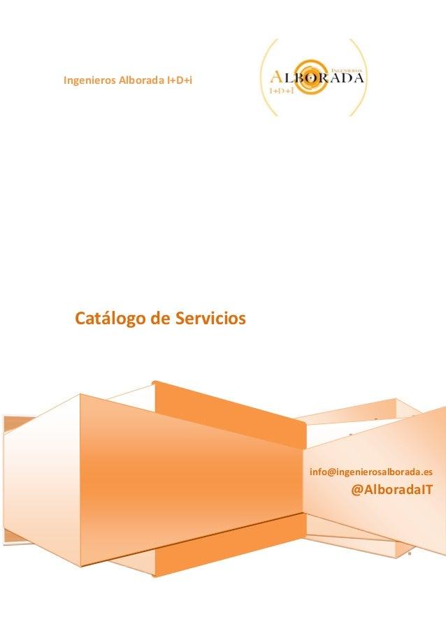 Ingenieros Alborada I+D+i  Catálogo de Servicios                            info@ingenierosalborada.es                    ...