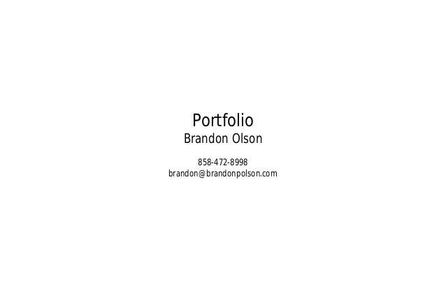 Portfolio   Brandon Olson       858-472-8998brandon@brandonpolson.com