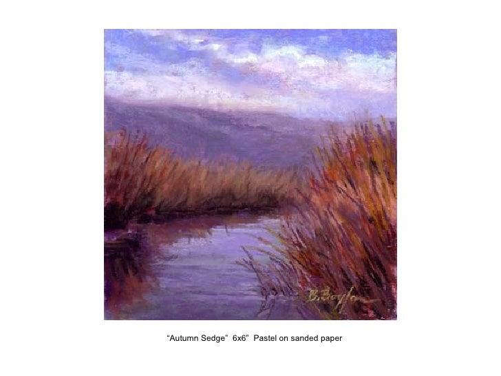 """ Autumn Sedge""  6x6""  Pastel on sanded paper"