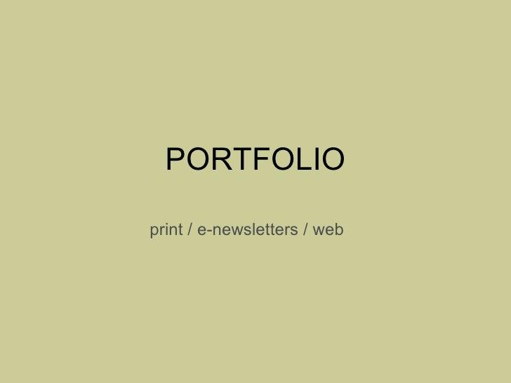 PORTFOLIO print / e-newsletters / web
