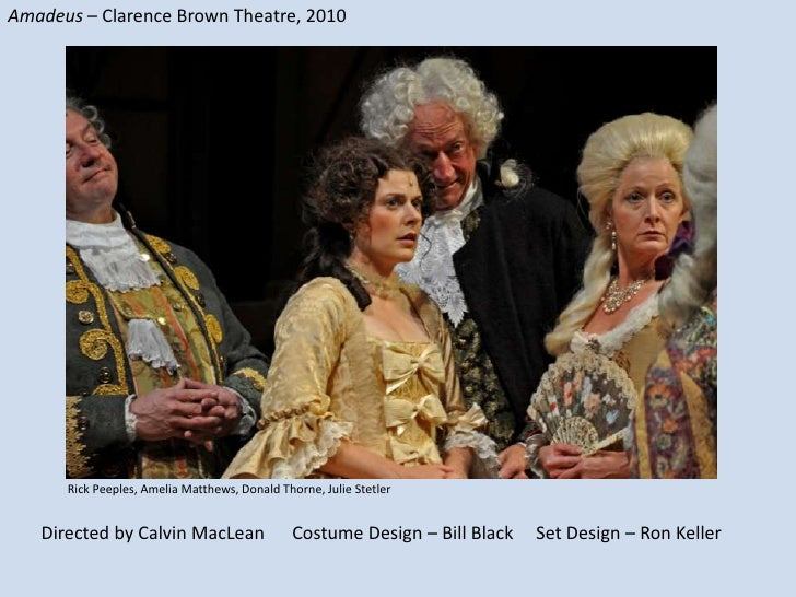 Amadeus – Clarence Brown Theatre, 2010<br />Rick Peeples, Amelia Matthews, Donald Thorne, Julie Stetler<br />Directed by C...